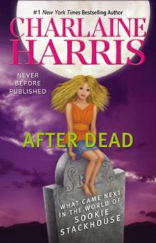 After Dead: What Came Next in the World of Sookie Stackhouse - Book  of the Sookie Stackhouse