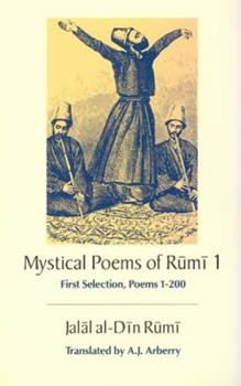 The Mystical Poems of Rumi 1 0226731510 Book Cover