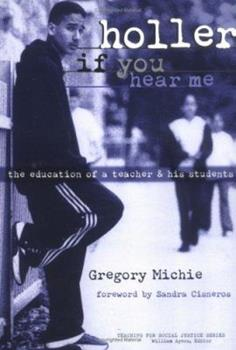 Paperback Holler If You Hear Me: The Education of a Teacher and His Students (Teaching for Social Justice Series) Book