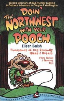 Doin the Northwest With Your Pooch (Doin' the Northwest with Your Pooch) 1884465064 Book Cover