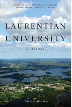 Hardcover Laurentian University: A History Book