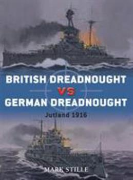 British Dreadnought vs German Dreadnought: Jutland 1916 - Book #31 of the Duel