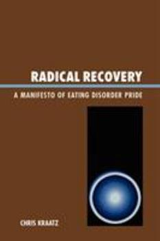 Paperback Radical Recovery : A Manifesto of Eating Disorder Pride Book