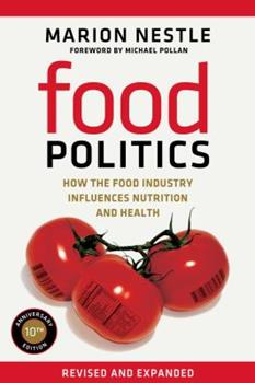 Food Politics: How the Food Industry Influences Nutrition and Health (California Studies in Food and Culture, 3) 0520254031 Book Cover