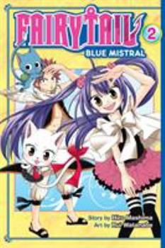 Fairy Tail Blue Mistral, Vol. 02 - Book #2 of the Fairy Tail: Blue Mistral