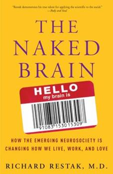 Paperback The Naked Brain: How the Emerging Neurosociety is Changing How We Live, Work, and Love Book