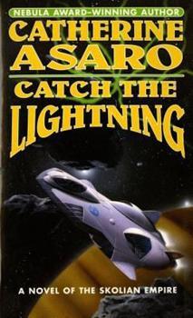 Catch the Lightning - Book #2 of the Saga of the Skolian Empire