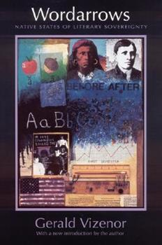 Wordarrows: Native States of Literary Sovereignty 0803296290 Book Cover