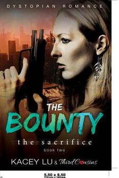 Paperback The Bounty - the Sacrifice (Book 2) Dystopian Romance Book