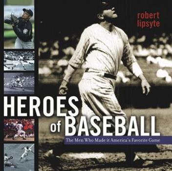 Hardcover Heroes of Baseball : The Men Who Made It America's Favorite Game Book