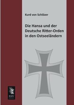 Paperback Die Hansa und der Deutsche Ritter-Orden in Den Ostseel?ndern Book