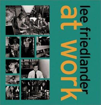Lee Friedlander At Work 1891024485 Book Cover