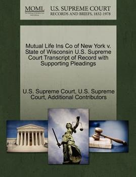Paperback Mutual Life Ins Co of New York V. State of Wisconsin U. S. Supreme Court Transcript of Record with Supporting Pleadings Book