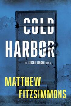 Cold Harbor - Book #3 of the Gibson Vaughn