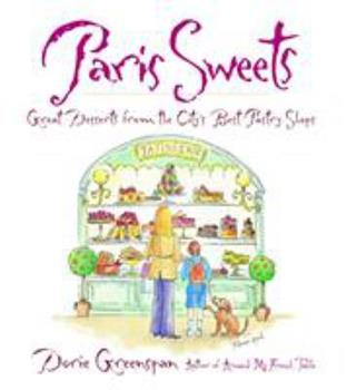 Paris Sweets: Great Desserts from the City's Best Pastry Shops 0767906810 Book Cover