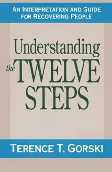 Understanding the Twelve Steps: An Interpretation and Guide for Recovering 0139341005 Book Cover