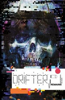 Drifter, Vol. 4: Remains - Book #4 of the Drifter