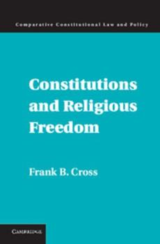 Constitutions and Religious Freedom 1107041449 Book Cover