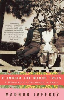 Climbing the Mango Trees: A Memoir of a Childhood in India 140004295X Book Cover