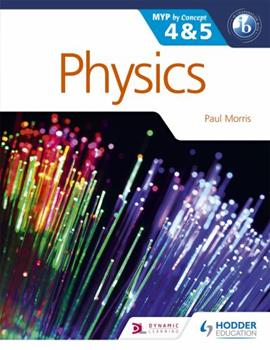 Physics for the Ib Myp 4 & 5: By Concept 1471839338 Book Cover