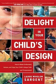 Delight In Your Child's Design 0842371303 Book Cover