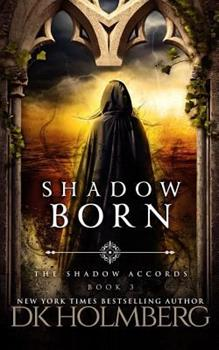 Shadow Born - Book #3 of the Shadow Accords
