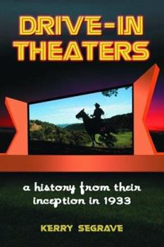 Paperback Drive-In Theaters: A History from Their Inception in 1933 Book