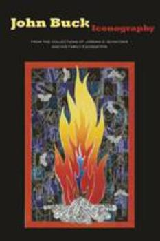 John Buck: Iconography, From the Collections of Jordan D. Schnitzer and His Family Foundation 0910524378 Book Cover