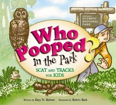 Who Pooped In the Park? Scat and Tracks for Kids Olympic National Park - Book  of the Who Pooped in the Park?