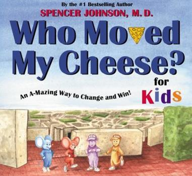Hardcover Who Moved My Cheese? for Kids: An A-Mazing Way to Change and Win! Book