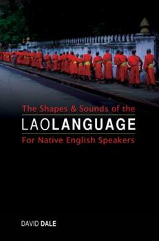 The Shapes and Sounds of the Lao Language: For Native English Speakers 9745242144 Book Cover