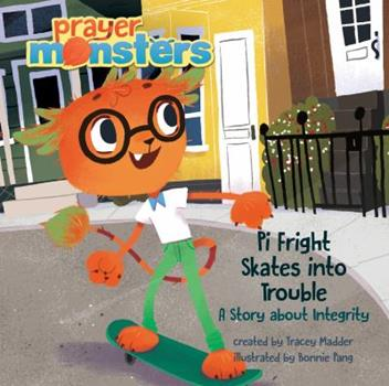 Hardcover Pi Fright Skates Into Trouble: A Story about Integrity Book