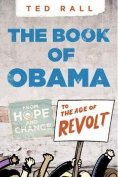 Book of Obama, The: From Hope and Change to the Age of Revolt 1609804503 Book Cover