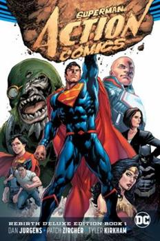 Superman: Action Comics: The Rebirth Deluxe Edition Book 1 - Book #52 of the Justice League 2011 Single Issues