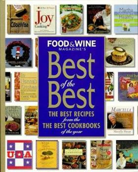 Food & Wine Magazine's Best of the Best : The Best Recipes from the Best Cookbooks of the Year 0916103447 Book Cover