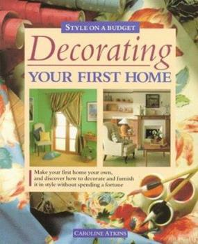Decorating Your First Home: Style on a Budget 0304347469 Book Cover