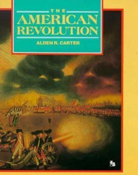 The American Revolution: War for Independence 0531200825 Book Cover