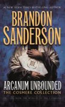 Arcanum Unbounded: The Cosmere Collection - Book  of the Cosmere