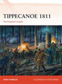 Tippecanoe 1811: The Prophet's battle - Book #287 of the Osprey Campaign