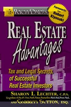 Rich Dad's Real Estate Advantages: Tax and Legal Secrets of Successful Real Estate Investors 0446694118 Book Cover