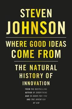 Where Good Ideas Come From: The Seven Patterns of Innovation book cover