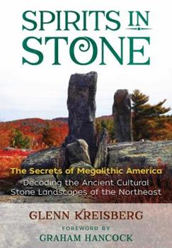 Spirits in Stone: The Secrets of Megalithic America 159143162X Book Cover