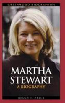 Martha Stewart: A Biography - Book  of the Greenwood Biographies