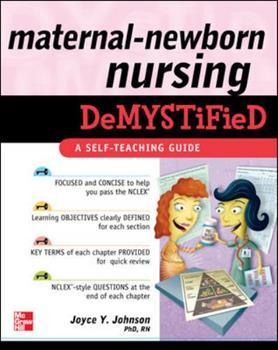 Maternal-Newborn Nursing DeMYSTiFieD: A Self-Teaching Guide (Demystified Nursing) 0071609148 Book Cover