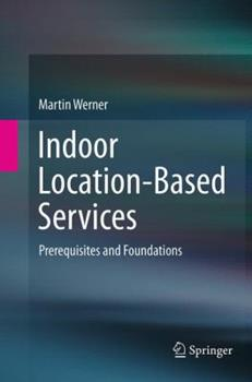 Indoor Location-Based Services: Prerequisites and Foundations 3319353586 Book Cover