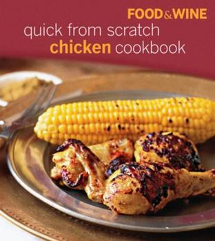 Quick from Scratch Chicken (Quick From Scratch) 0312188412 Book Cover