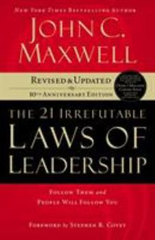 Paperback The 21 Irrefutable Laws of Leadership : Follow Them and People Will Follow You Book