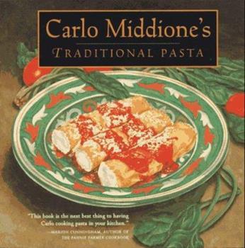Carlo Middione's Traditional Pasta 0898158052 Book Cover