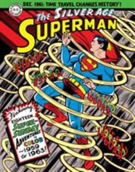 Superman: The Silver Age Sundays, Vol. 1 - Book #7 of the Superman Sunday Newspaper Collection