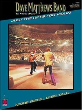 Dave Matthews Band - Just the Riffs for Violin: Just the Riffs 157560454X Book Cover